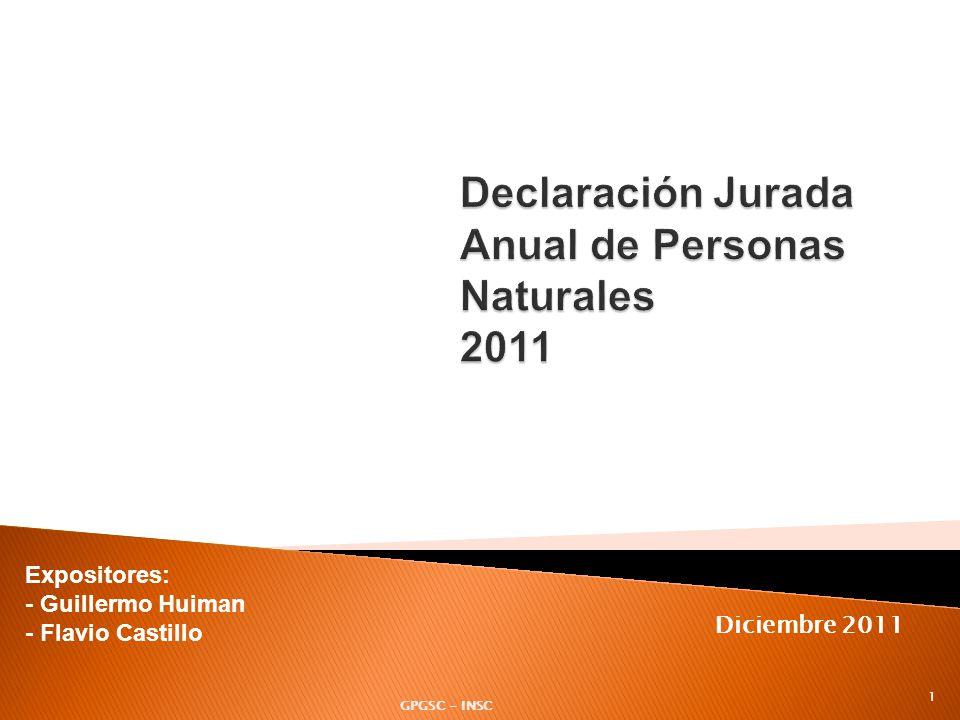 Diciembre 2011 1 GPGSC - INSC Expositores: - Guillermo Huiman - Flavio Castillo