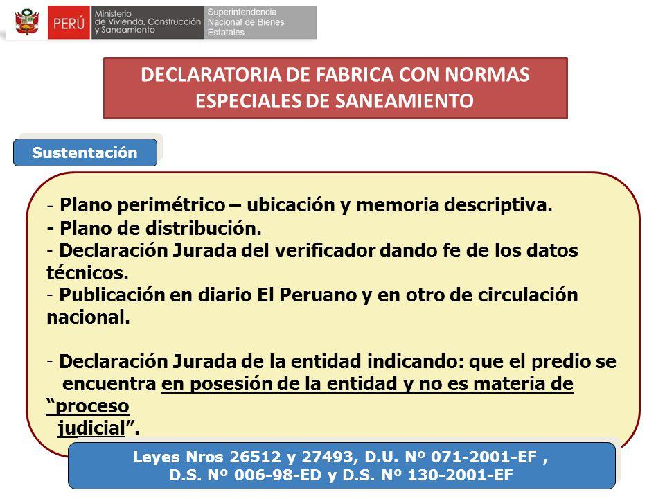 Sustentación - Plano perimétrico – ubicación y memoria descriptiva. - Plano de distribución. - Declaración Jurada del verificador dando fe de los dato