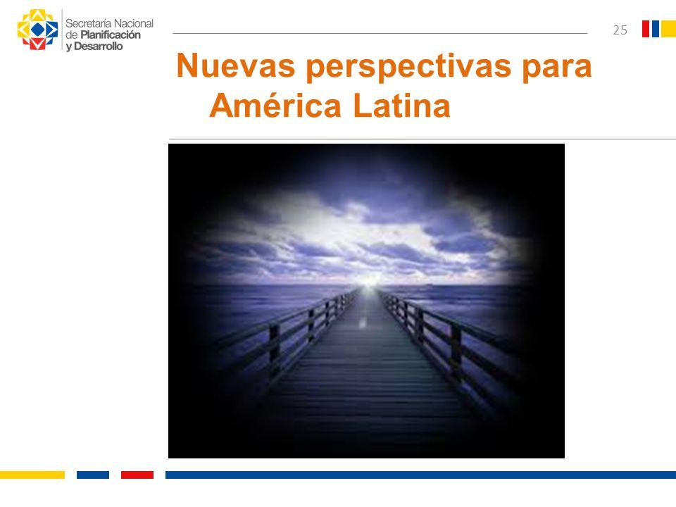 25 Nuevas perspectivas para América Latina
