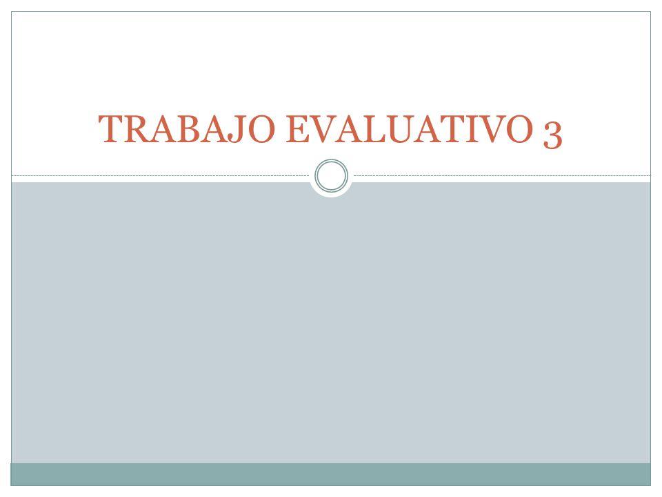 TRABAJO EVALUATIVO 3