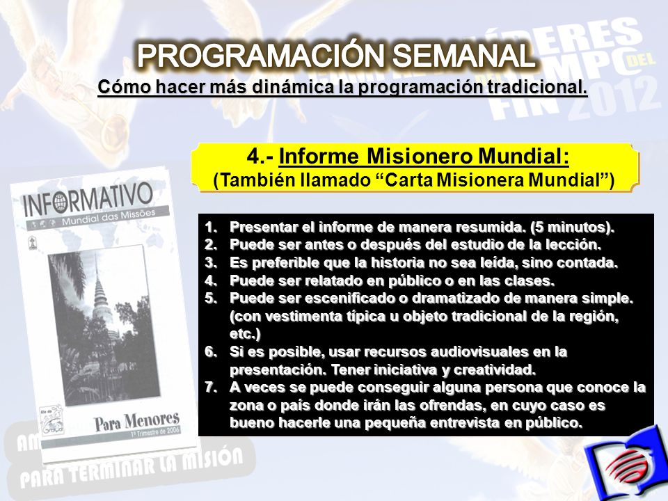 4.- Informe Misionero Mundial: (También llamado Carta Misionera Mundial) 4.- Informe Misionero Mundial: (También llamado Carta Misionera Mundial) 1.Presentar el informe de manera resumida.