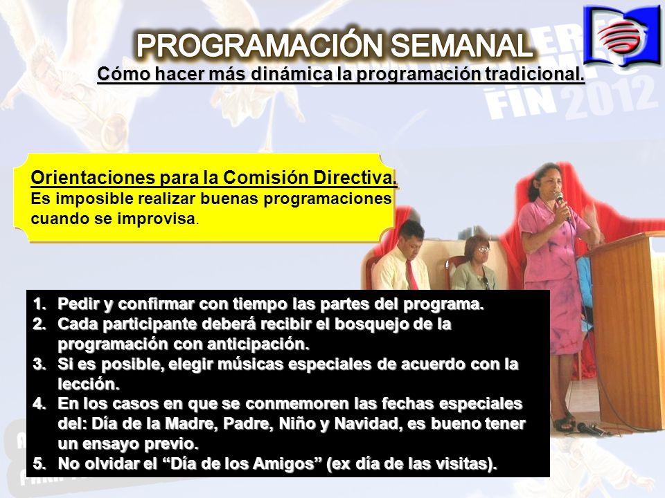 Orientaciones para la Comisión Directiva. Es imposible realizar buenas programaciones cuando se improvisa. Orientaciones para la Comisión Directiva. E