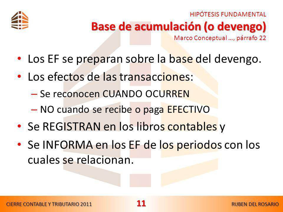 Objetivo de los EF Objetivo de los EF Marco Conceptual …, párrafos 12 al 14 Suministrar información: – Situación financiera (Balance General – BG), –