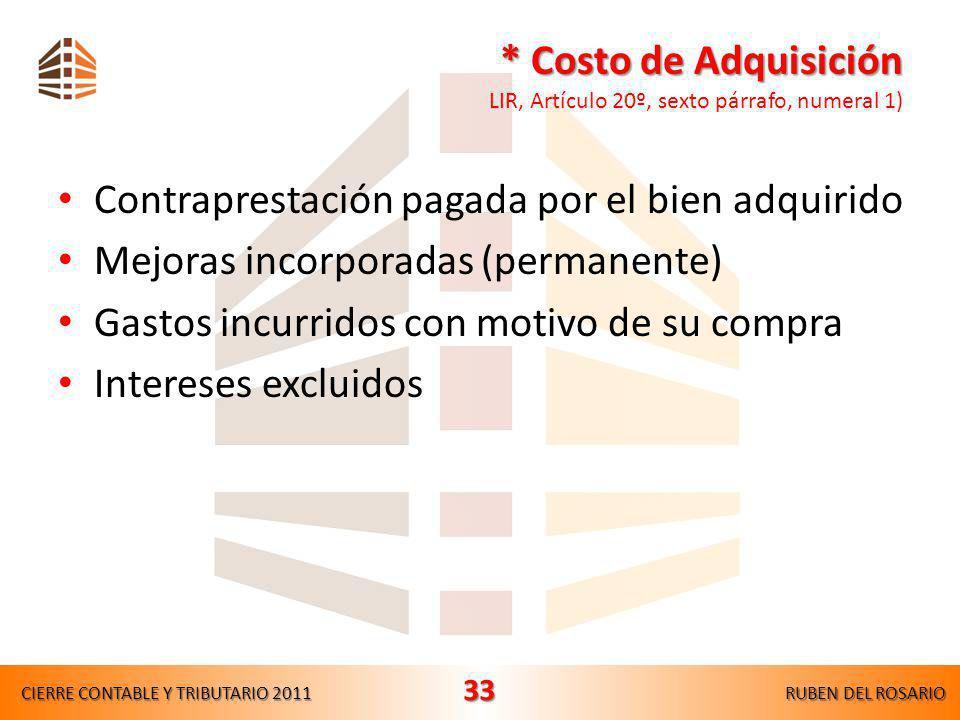 Costo Computable Costo Computable LIR, Artículo 20º, quinto párrafo Costo computable de los bienes enajenados – Adquisición * – Producción – Construcc