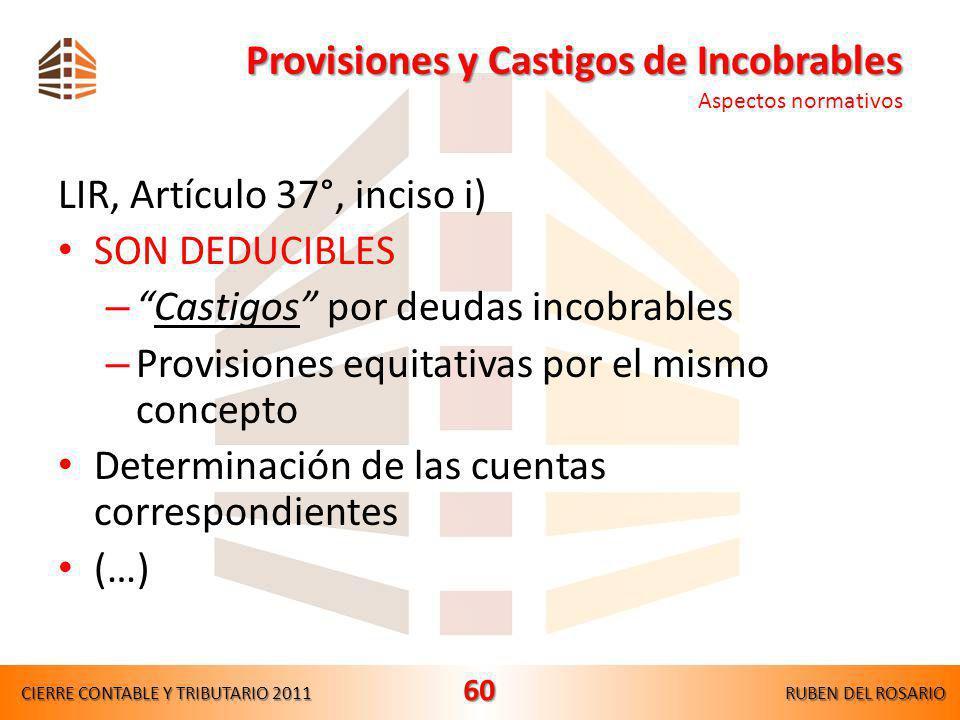 Legales y reglamentarias (…) Cobranza dudosa – Dificultades financieras o morosidad LIR, Art.37°, inc.i) – Rgto., Ar.21°, inc.f Gastos de viajes – Cor