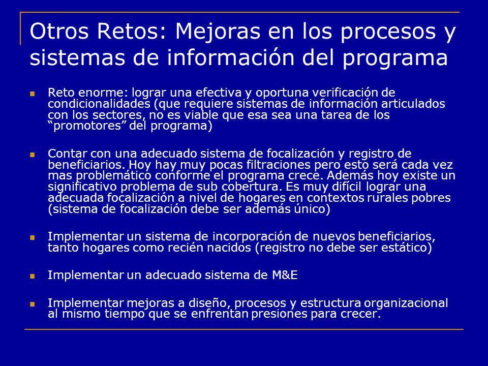 Otros Retos: Mejoras en los procesos y sistemas de información del programa Reto enorme: lograr una efectiva y oportuna verificación de condicionalida