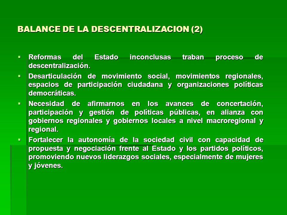 BALANCE DE LA DESCENTRALIZACION (2) Reformas del Estado inconclusas traban proceso de descentralización.