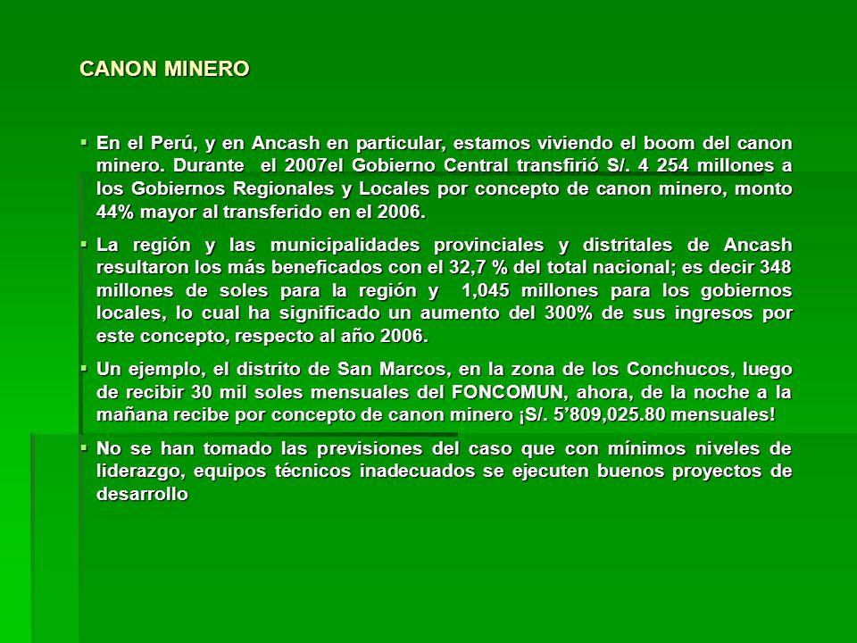 En el Perú, y en Ancash en particular, estamos viviendo el boom del canon minero.