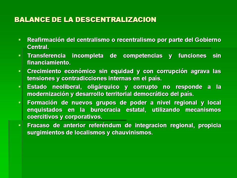 BALANCE DE LA DESCENTRALIZACION Reafirmación del centralismo o recentralismo por parte del Gobierno Central.