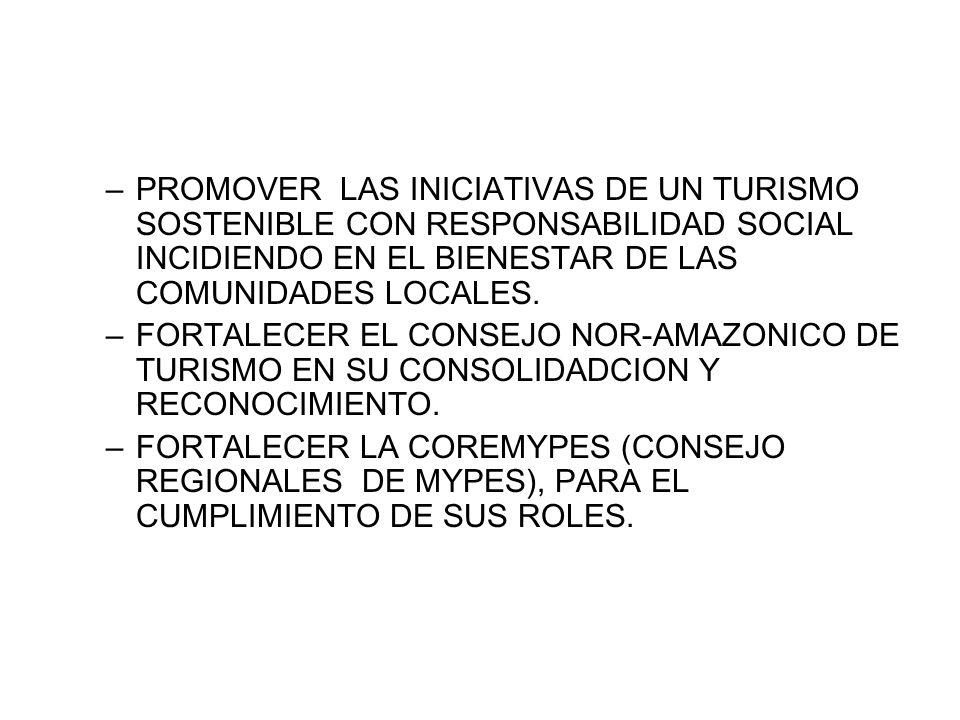 –PROMOVER LAS INICIATIVAS DE UN TURISMO SOSTENIBLE CON RESPONSABILIDAD SOCIAL INCIDIENDO EN EL BIENESTAR DE LAS COMUNIDADES LOCALES.