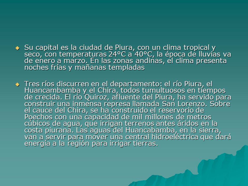 Su capital es la ciudad de Piura, con un clima tropical y seco, con temperaturas 24°C a 40°C, la época de lluvias va de enero a marzo. En las zonas an
