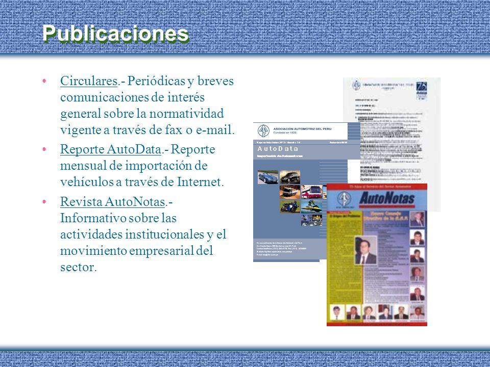 Publicaciones Circulares.- Periódicas y breves comunicaciones de interés general sobre la normatividad vigente a través de fax o e-mail. Reporte AutoD