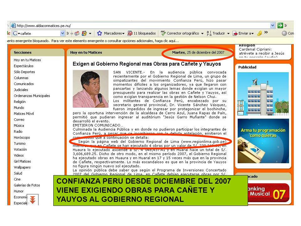 CONFIANZA PERU DESDE DICIEMBRE DEL 2007 VIENE EXIGIENDO OBRAS PARA CAÑETE Y YAUYOS AL GOBIERNO REGIONAL