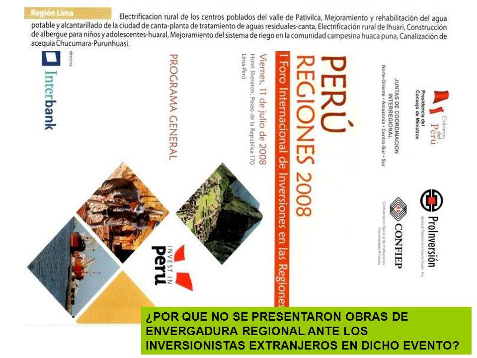 ¿POR QUE NO SE PRESENTARON OBRAS DE ENVERGADURA REGIONAL ANTE LOS INVERSIONISTAS EXTRANJEROS EN DICHO EVENTO