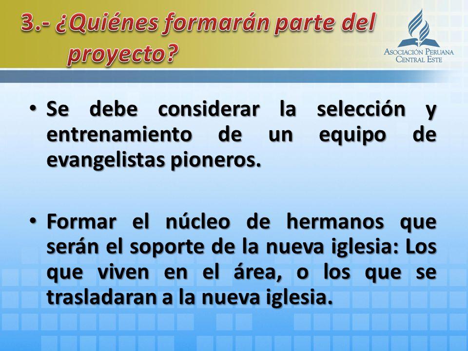 Se debe considerar la selección y entrenamiento de un equipo de evangelistas pioneros.