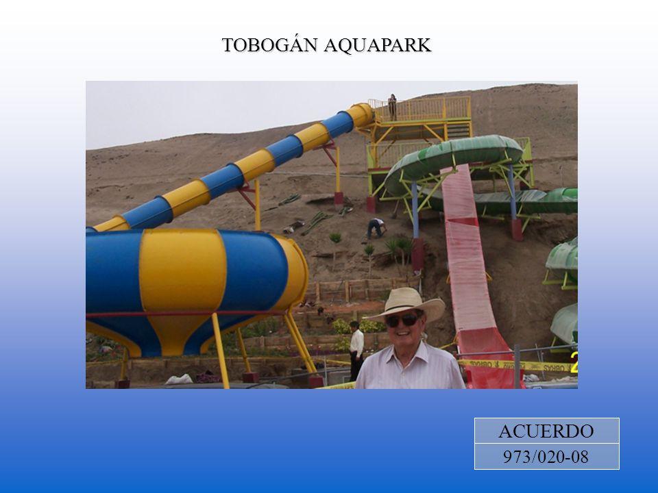 TOBOGÁN AQUAPARK ACUERDO 973/020-08