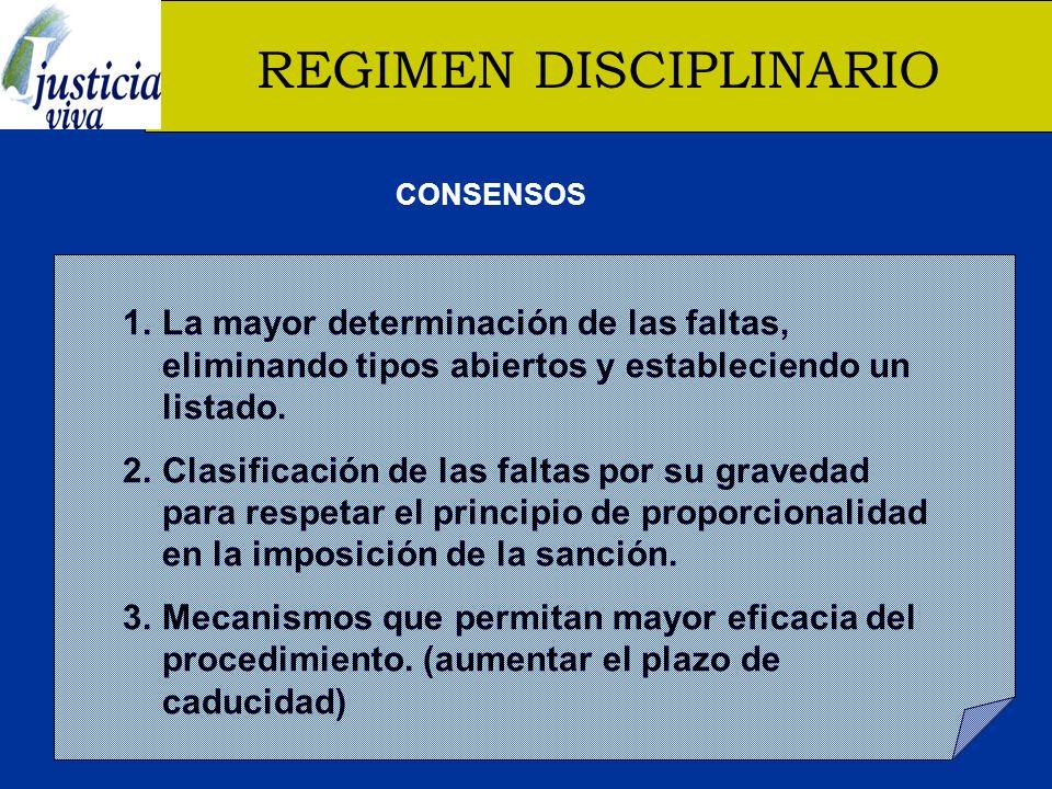 REGIMEN DISCIPLINARIO 1.La mayor determinación de las faltas, eliminando tipos abiertos y estableciendo un listado.