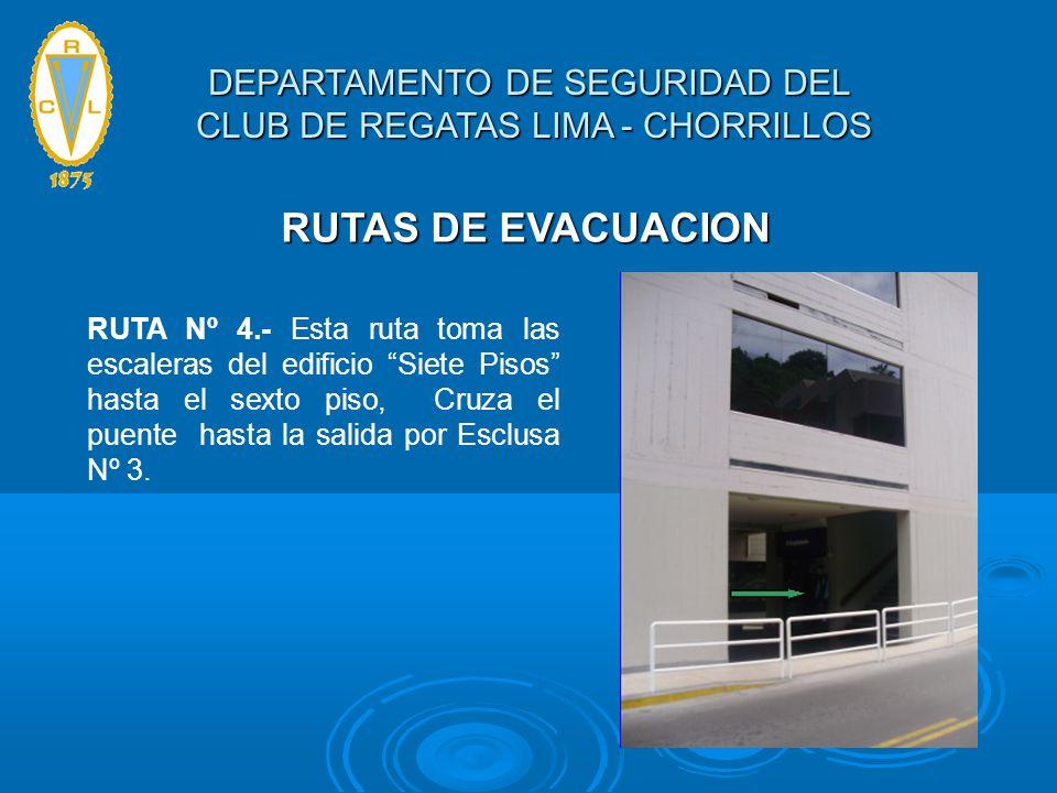 RUTAS DE EVACUACION RUTA Nº 4.- Esta ruta toma las escaleras del edificio Siete Pisos hasta el sexto piso, Cruza el puente hasta la salida por Esclusa