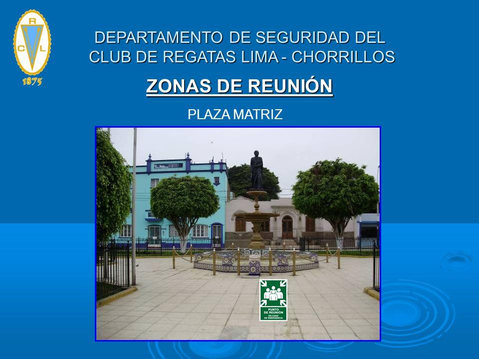 ZONAS DE REUNIÓN PLAZA MATRIZ DEPARTAMENTO DE SEGURIDAD DEL CLUB DE REGATAS LIMA - CHORRILLOS