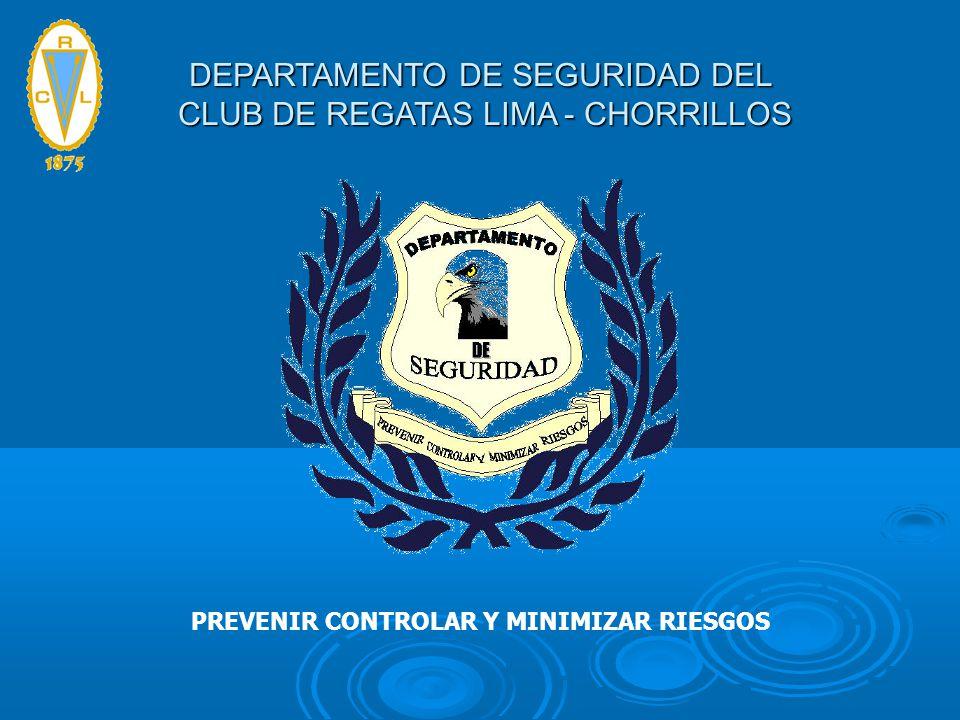 PREVENIR CONTROLAR Y MINIMIZAR RIESGOS DEPARTAMENTO DE SEGURIDAD DEL CLUB DE REGATAS LIMA - CHORRILLOS