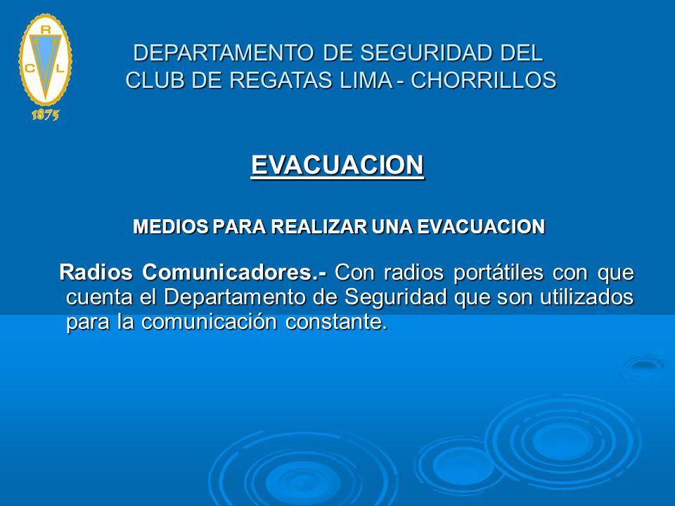 MEDIOS PARA REALIZAR UNA EVACUACION MEDIOS PARA REALIZAR UNA EVACUACION Radios Comunicadores.- Con radios portátiles con que cuenta el Departamento de
