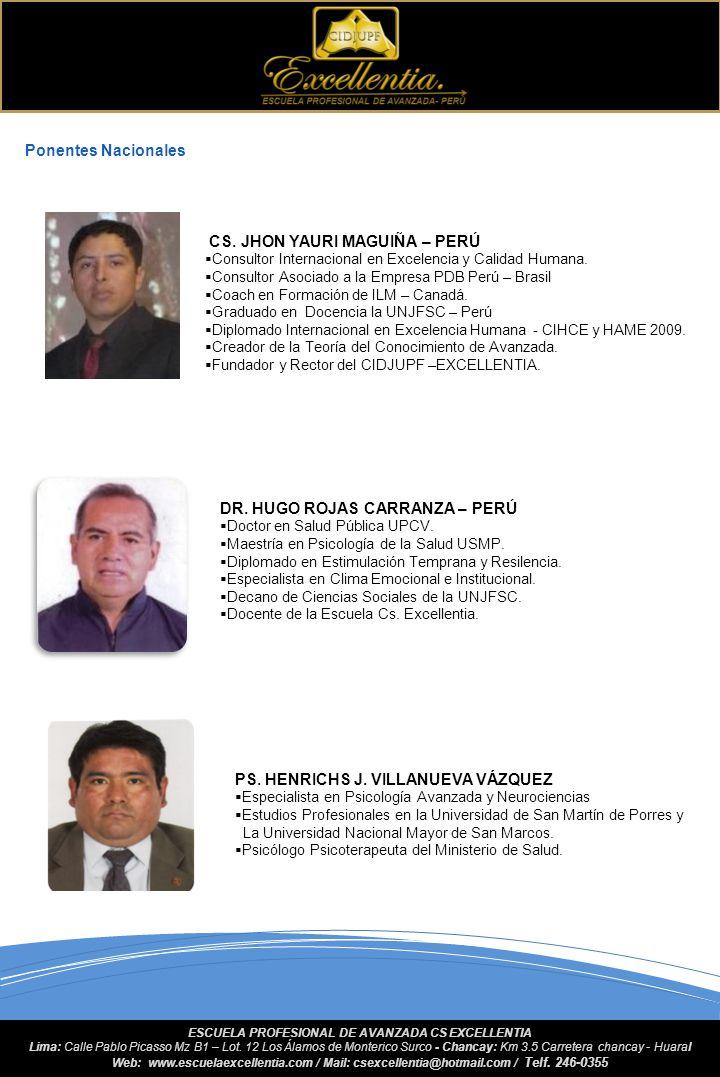 Ponentes Internacionales ESCUELA PROFESIONAL DE AVANZADA CS EXCELLENTIA Lima: Calle Pablo Picasso Mz B1 – Lot. 12 Los Álamos de Monterico Surco - Chan
