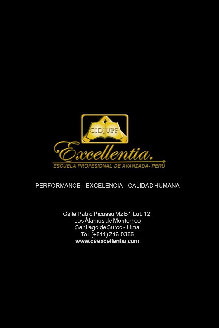 ESCUELA PROFESIONAL DE AVANZADA CS EXCELLENTIA Lima: Calle Pablo Picasso Mz B1 – Lot. 12 Los Álamos de Monterico Surco - Chancay: Km 3.5 Carretera cha