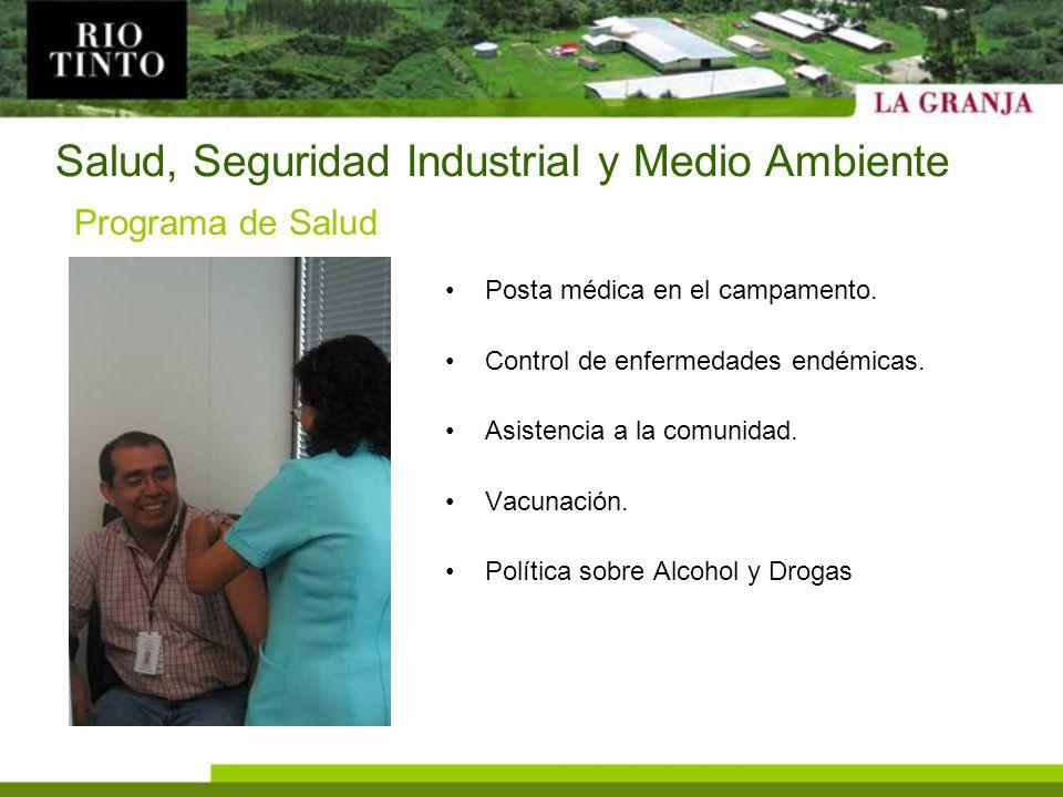 Salud, Seguridad Industrial y Medio Ambiente Posta médica en el campamento. Control de enfermedades endémicas. Asistencia a la comunidad. Vacunación.