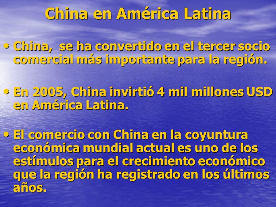 China en América Latina China, se ha convertido en el tercer socio comercial más importante para la región. China, se ha convertido en el tercer socio