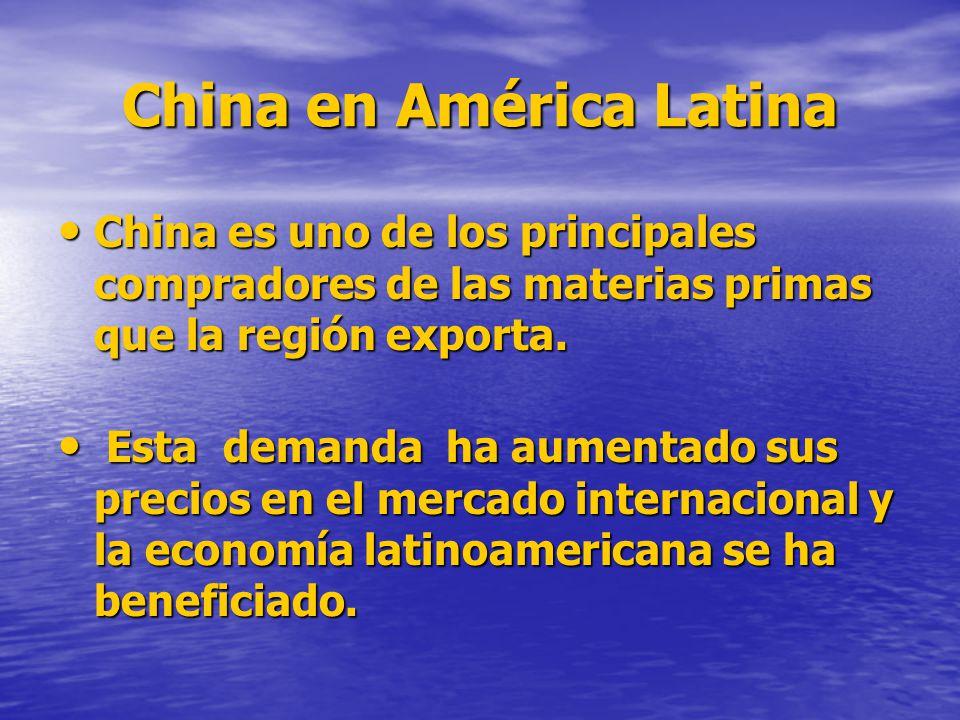 China en América Latina China es uno de los principales compradores de las materias primas que la región exporta. China es uno de los principales comp