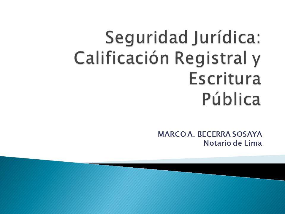 Seguridad Jurídica. Función Registral. Función Notarial.