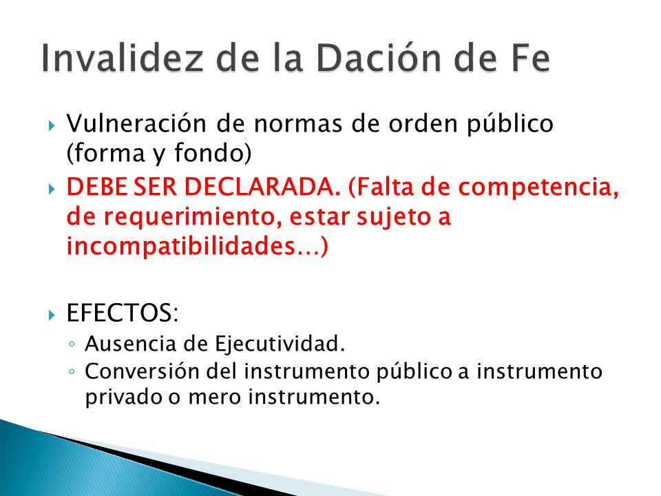 Vulneración de normas de orden público (forma y fondo) DEBE SER DECLARADA. (Falta de competencia, de requerimiento, estar sujeto a incompatibilidades…