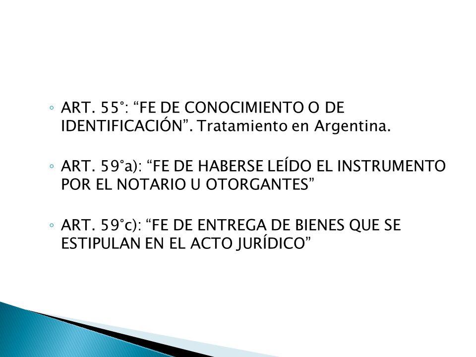 ART. 55°: FE DE CONOCIMIENTO O DE IDENTIFICACIÓN. Tratamiento en Argentina. ART. 59°a): FE DE HABERSE LEÍDO EL INSTRUMENTO POR EL NOTARIO U OTORGANTES
