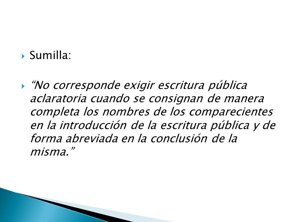 Sumilla: No corresponde exigir escritura pública aclaratoria cuando se consignan de manera completa los nombres de los comparecientes en la introducción de la escritura pública y de forma abreviada en la conclusión de la misma.