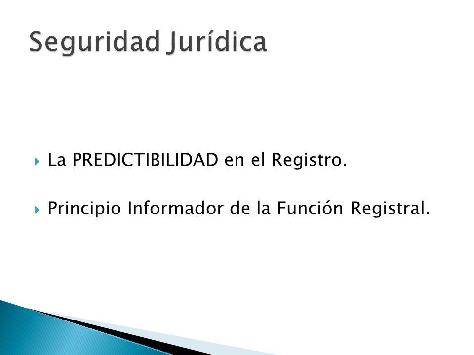 La PREDICTIBILIDAD en el Registro. Principio Informador de la Función Registral.