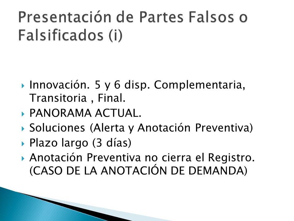 Innovación. 5 y 6 disp. Complementaria, Transitoria, Final. PANORAMA ACTUAL. Soluciones (Alerta y Anotación Preventiva) Plazo largo (3 días) Anotación