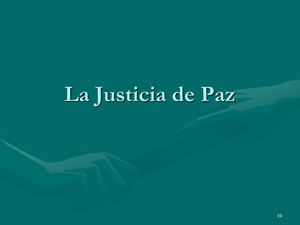 10 La Justicia de Paz