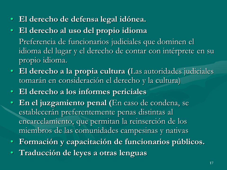 17 El derecho de defensa legal idónea.El derecho de defensa legal idónea.