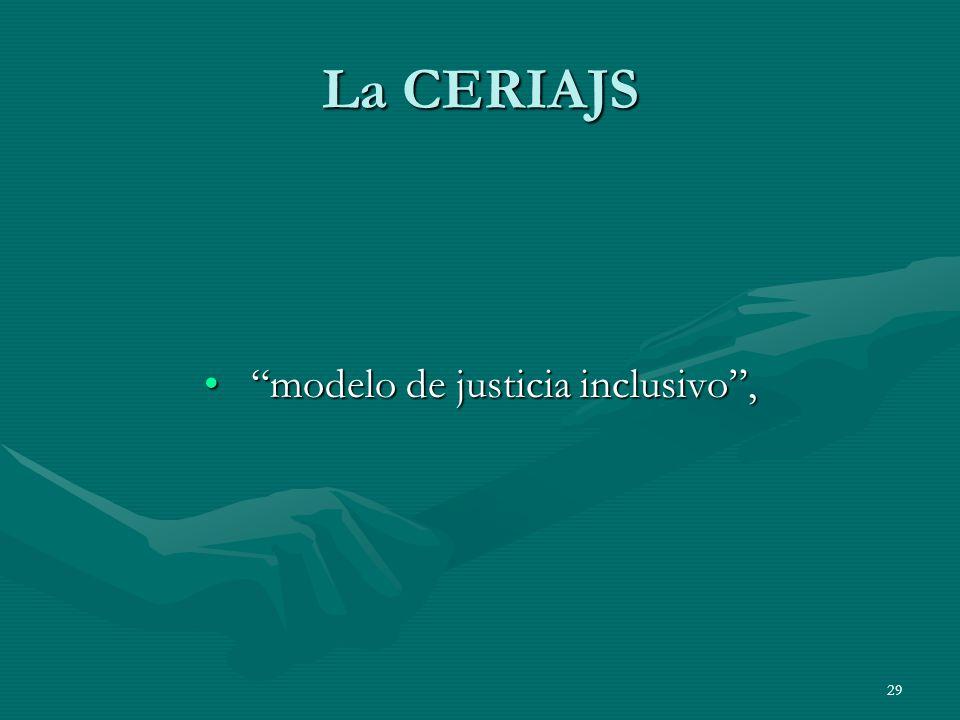 29 La CERIAJS modelo de justicia inclusivo, modelo de justicia inclusivo,