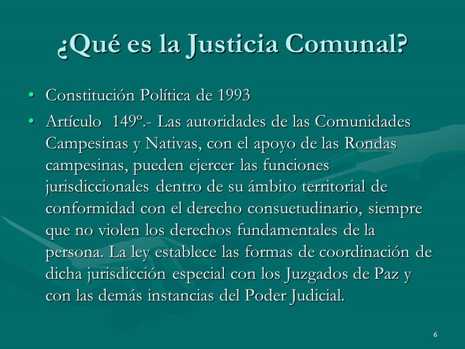 6 ¿Qué es la Justicia Comunal.