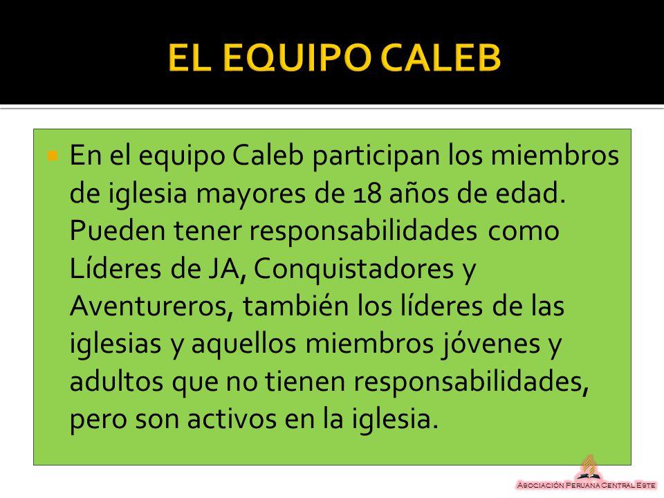 En el equipo Caleb participan los miembros de iglesia mayores de 18 años de edad. Pueden tener responsabilidades como Líderes de JA, Conquistadores y