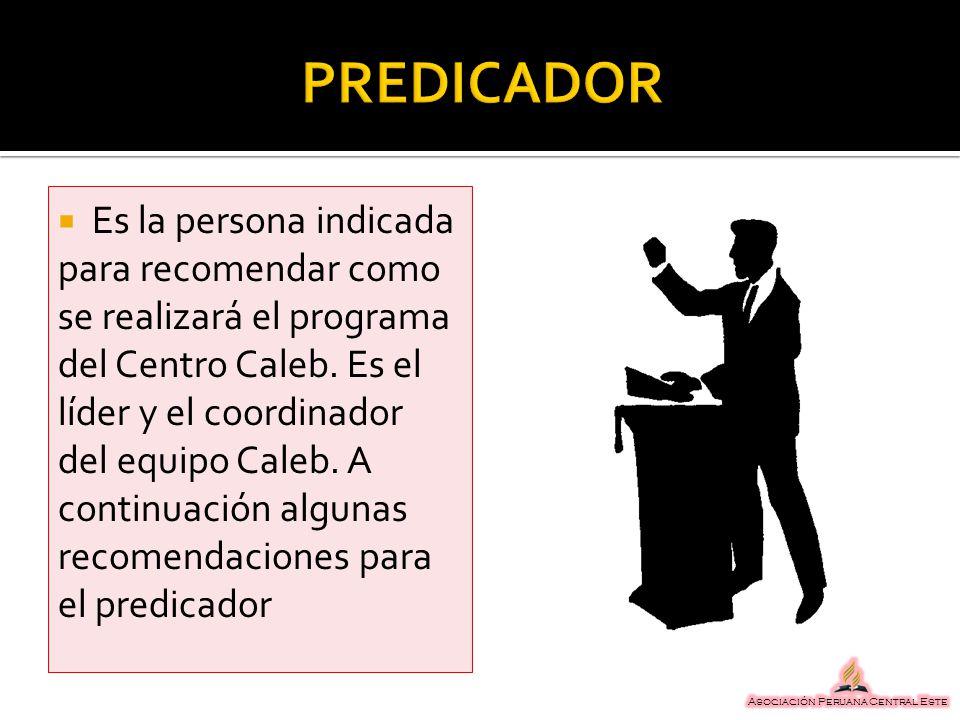 Es la persona indicada para recomendar como se realizará el programa del Centro Caleb. Es el líder y el coordinador del equipo Caleb. A continuación a