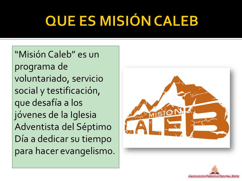 Misión Caleb es un programa de voluntariado, servicio social y testificación, que desafía a los jóvenes de la Iglesia Adventista del Séptimo Día a ded