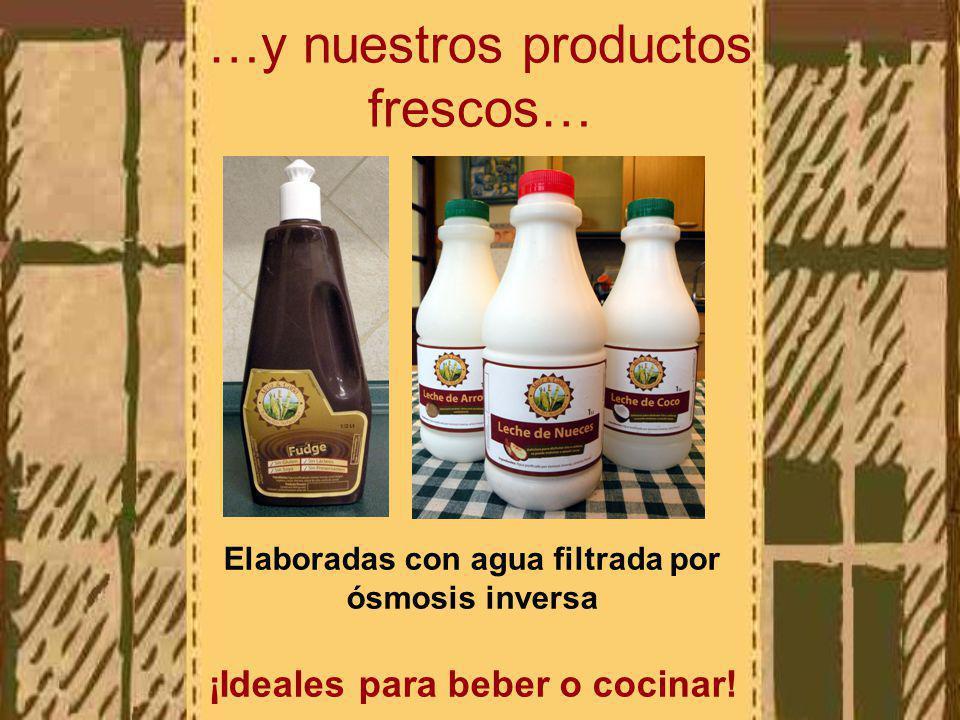 …y nuestros productos frescos… Elaboradas con agua filtrada por ósmosis inversa ¡Ideales para beber o cocinar!