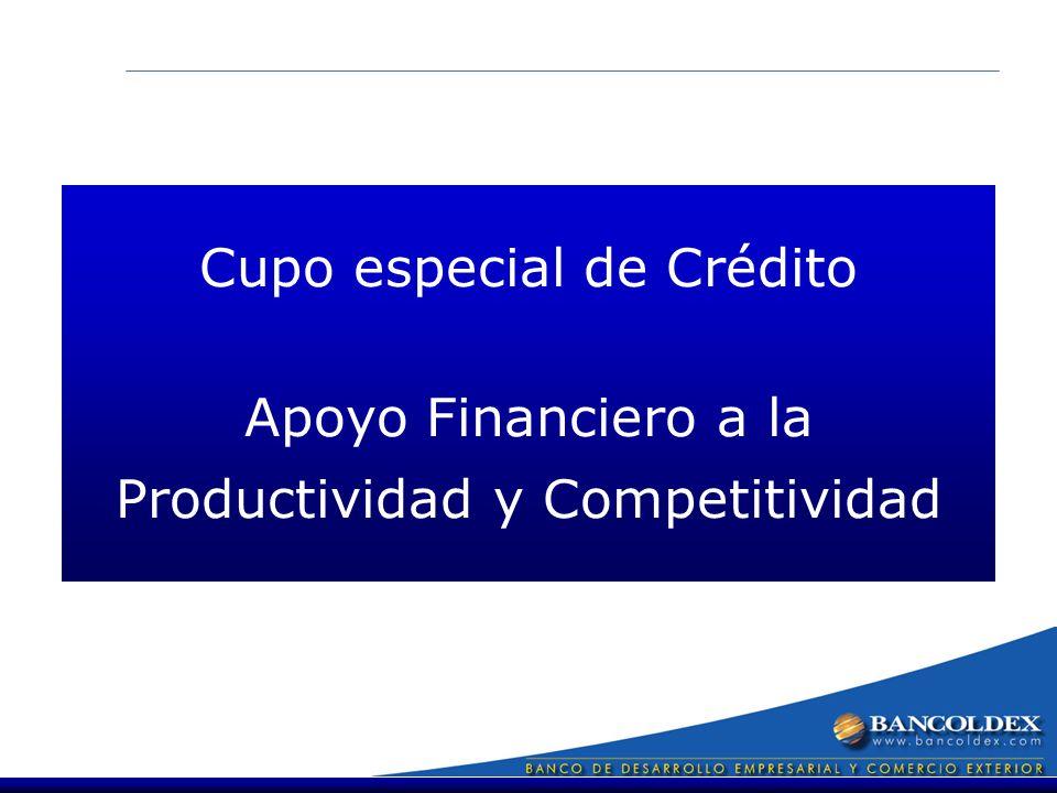 Cupo especial de Crédito Apoyo Financiero a la Productividad y Competitividad