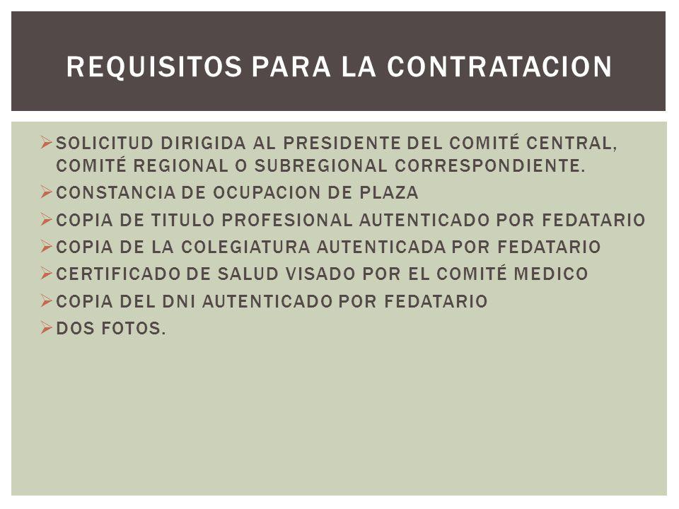 SOLICITUD DIRIGIDA AL PRESIDENTE DEL COMITÉ CENTRAL, COMITÉ REGIONAL O SUBREGIONAL CORRESPONDIENTE. CONSTANCIA DE OCUPACION DE PLAZA COPIA DE TITULO P