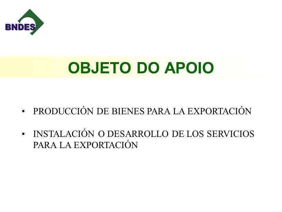 OBJETO DO APOIO PRODUCCIÓN DE BIENES PARA LA EXPORTACIÓN INSTALACIÓN O DESARROLLO DE LOS SERVICIOS PARA LA EXPORTACIÓN