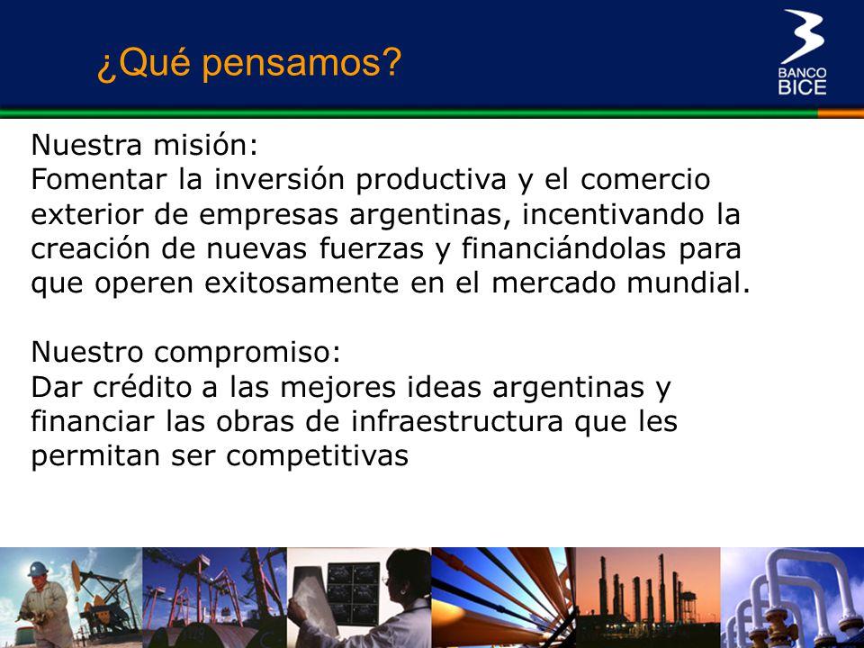 Nuestra misión: Fomentar la inversión productiva y el comercio exterior de empresas argentinas, incentivando la creación de nuevas fuerzas y financián