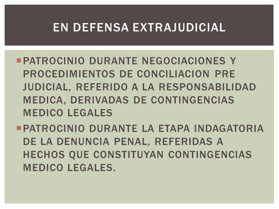 PATROCINIO DURANTE NEGOCIACIONES Y PROCEDIMIENTOS DE CONCILIACION PRE JUDICIAL, REFERIDO A LA RESPONSABILIDAD MEDICA, DERIVADAS DE CONTINGENCIAS MEDIC
