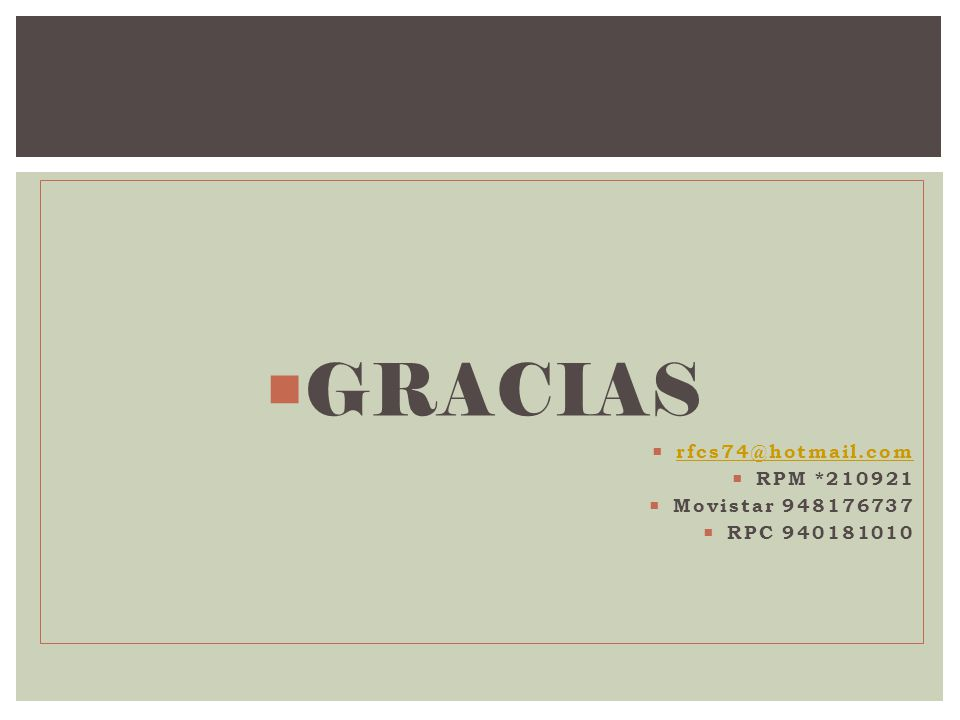 GRACIAS rfcs74@hotmail.com RPM *210921 Movistar 948176737 RPC 940181010